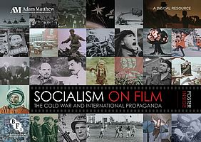 Socialism on Film: The Cold War and International Propaganda (Ausschnitt aus dem Flyer) | © Adam Matthew Digital