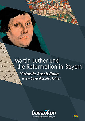 Martin Luther and the early Reformation in Bavaria. Poster on the virtual exhibition | © BSB/ bavarikon